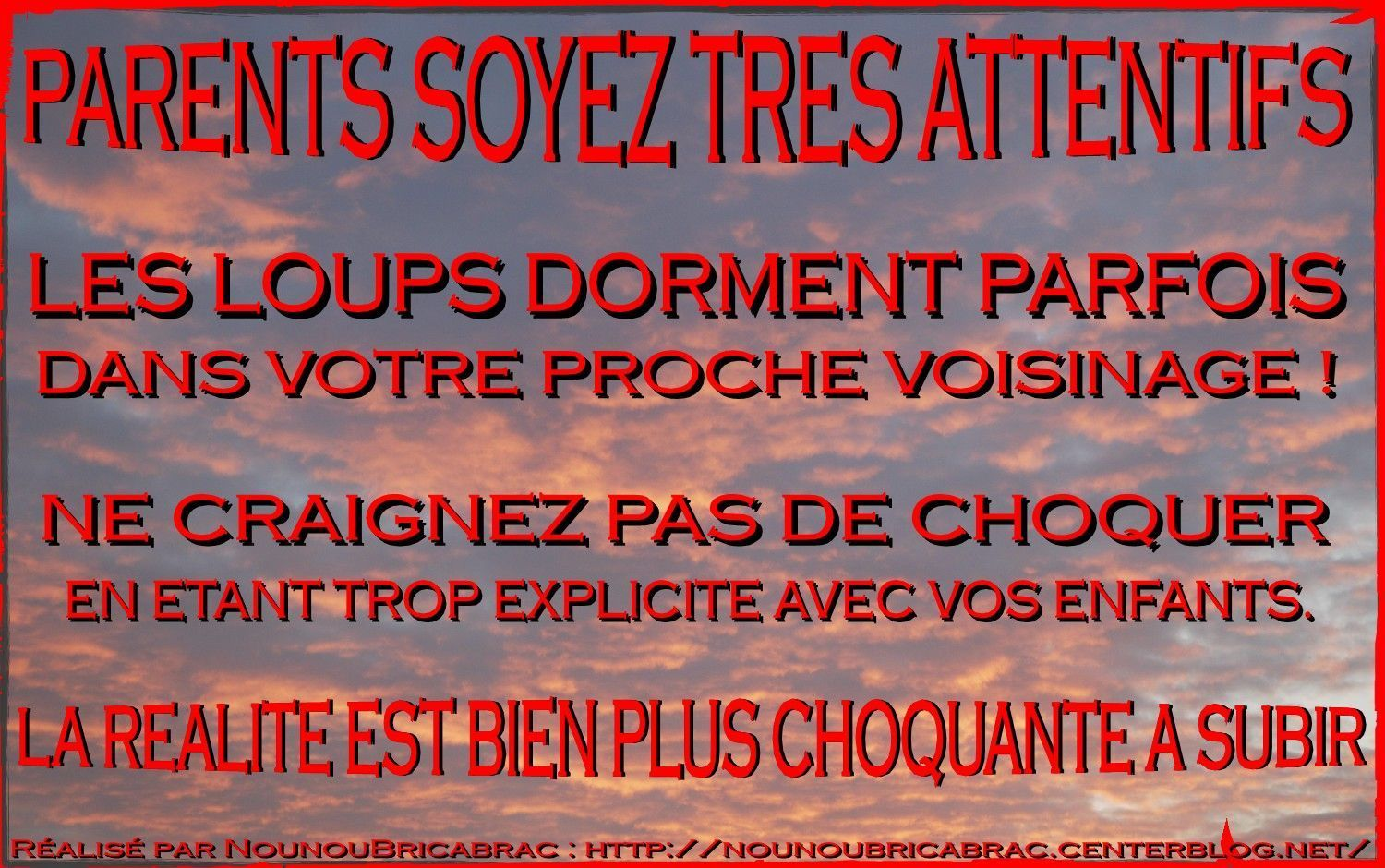 PARENTS SOYEZ TRES ATTENTIFS... Histoire Vraie, c'est Votre Tmoignage !!!