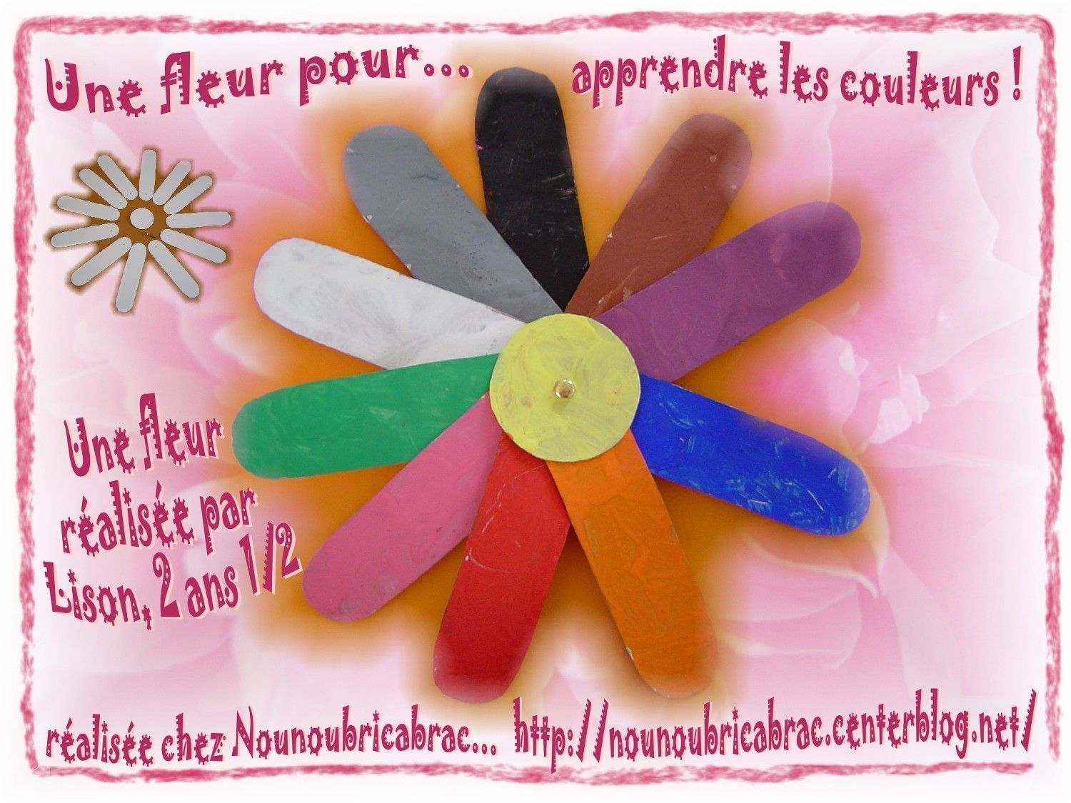 Une fleur pour apprendre les couleurs... ralise par Lison, 2 ans 1/2